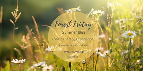 Forest Friday - Summer Bliss tickets