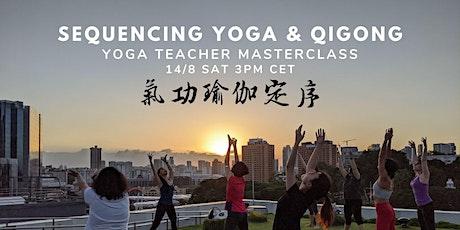Sequencing Yoga & Qigong for Yoga Teachers tickets