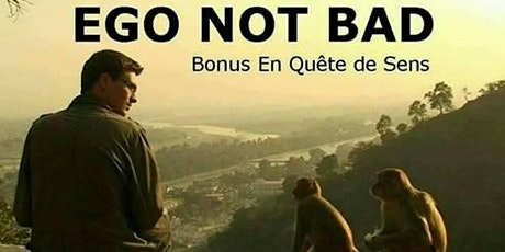[Ciné-philo] EGO NOT BAD tickets
