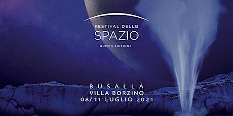 Festival dello spazio 2021 - Giovedì 8 luglio - Mattina biglietti