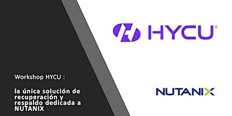 Workshop de HYCU, la única solución de recuperación y respaldo para Nutanix boletos