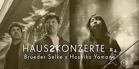 Haus2konzerte #4 - Brueder Selke x Hoshiko Yamane Tickets
