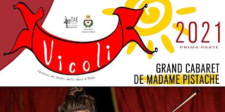 E...state a Cassano: Grand Cabaret de Madame Pistache biglietti