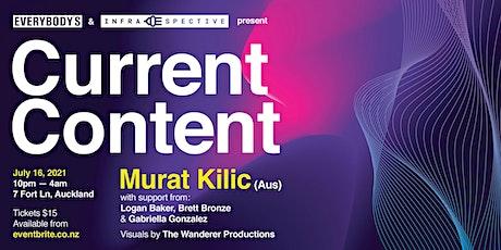 Current Content - Murat Kilic (AUS) tickets
