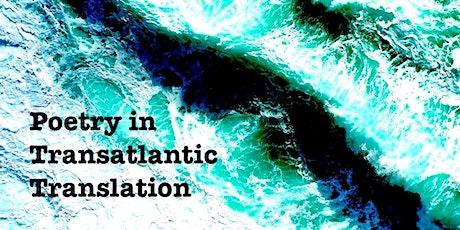 Poetry in Transatlantic Translation:  Networks, Magazines & Materials tickets