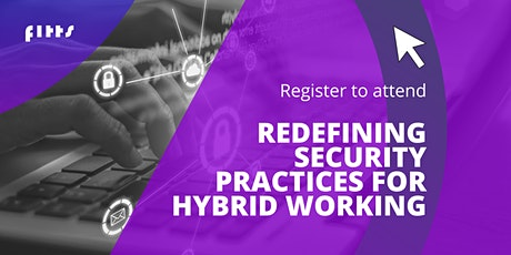 Redefining security practices for Hybrid working tickets
