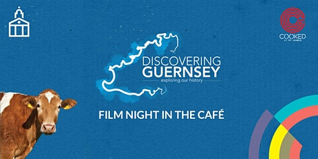 Discovering Guernsey Film Night tickets