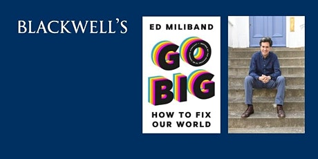 Go Big with Ed Miliband at Blackwell's tickets