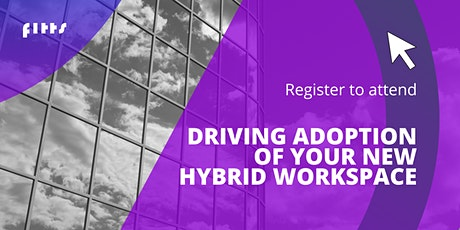 Driving Adoption of your new Hybrid workspace tickets