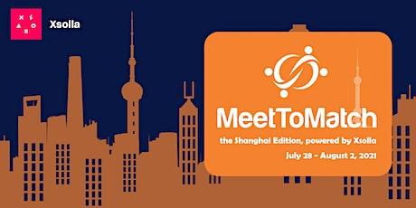 MeetToMatch - The Shanghai Edition 2021 tickets