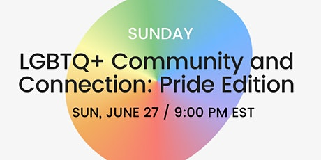 LGBTQ+ Community and Connection: Pride Edition tickets