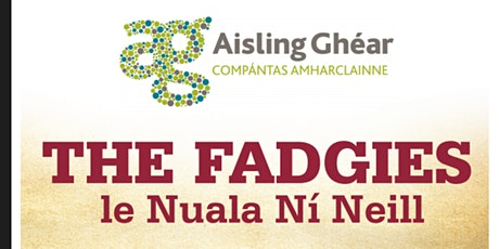 The Fadgies by Nuala Ní Neill tickets