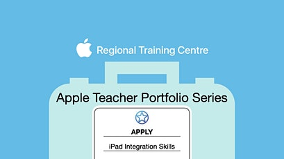 Apple Teacher Portfolio - Apply iPad Skills biglietti