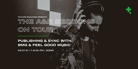 A&R Sessions Tour: Publishing with Sony BMG & Feel Good Music tickets
