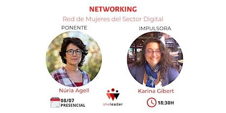 Networking Red del Sector Digital con Núria Agell el 08/07 a las 18:30 entradas