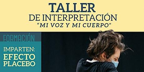 """Taller de interpretación """"Mi voz y mi cuerpo"""" impartido por Efecto Placebo entradas"""