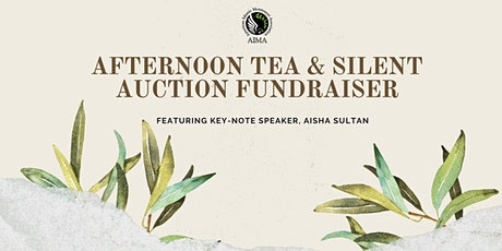 AIMA'S First Annual Afternoon Tea & Silent Auction Fundraiser tickets