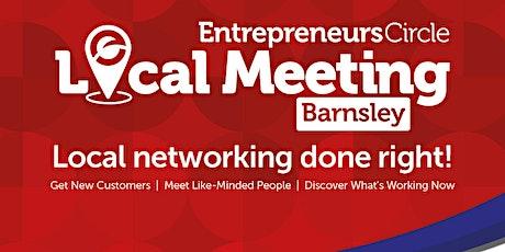 Entrepreneurs Circle - Local Meeting - Barnsley tickets