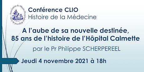 Conférence CLIO : Histoire de l'Hôpital Calmette billets
