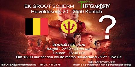 """EK voetbal 1/8 finale  België - ???? groot scherm """" The Garden"""" tickets"""