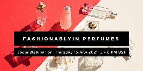 Fashionablyin Perfumes tickets