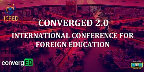 International Conference For Foreign Education - Converged 2.0 tickets