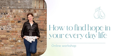 How to Find Hope in Your Every Day Life tickets
