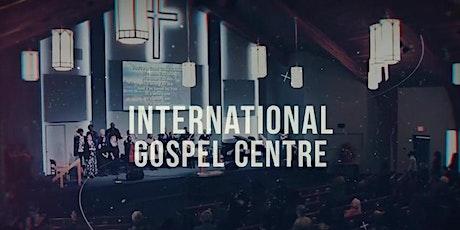 International Gospel Centre - Sunday June 27, 2021| 10:30am Service tickets