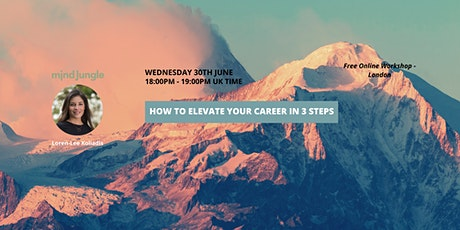 How to elevate your career in 3 steps - Online Workshop tickets