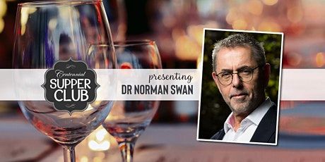 Centennial Supper Club with Dr Norman Swan tickets