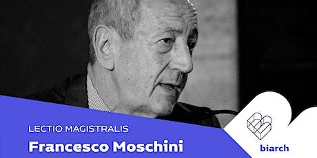 Francesco Moschini biglietti