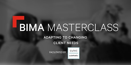 BIMA Masterclass |Adapting to changing client needs tickets