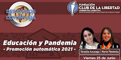 CLUB DE LA LIBERTAD - DESAYUNO - EDUCACIÓN Y PANDEMIA. PROMOCIÓN AUTOMATICA entradas