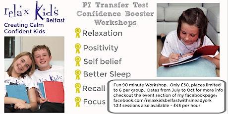 Relax Kids Belfast Transfer Test Confidence Booster Workshops tickets