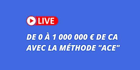 """Passer de 0€ à 1M € de CA : La nouvelle méthode """"ACE"""" révélée billets"""