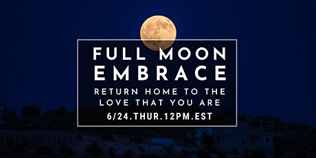 Full Moon Embrace: Connecting to your Purpose with Joy tickets