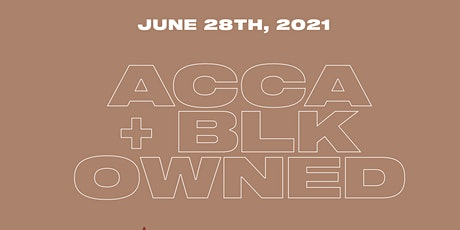 ACCA + BLK OWNED: Black Business Information Session tickets