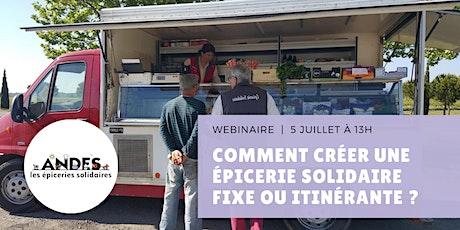 Webinaire : comment créer une épicerie solidaire fixe ou itinérante ? billets