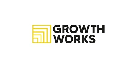 New support for startups and existing businesses: Growth Works tickets