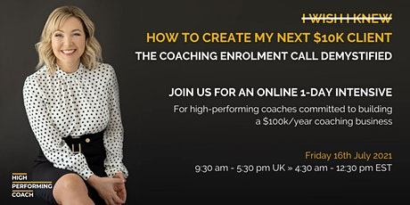 How to Create Your Next $10K Coaching Client - 1-Day Online Intensive biglietti