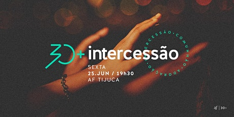 30+ Intercessão  Sexta    25/06  • 19h30 ingressos