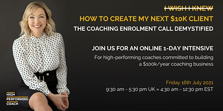 How to Create Your Next $10K Coaching Client (1-Day Online Intensive) TO tickets