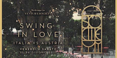 VENTURA SOCIETY ❃ Welcome ❃ SWING IN LOVE + Italia vs Austria ❃ YOUparti biglietti