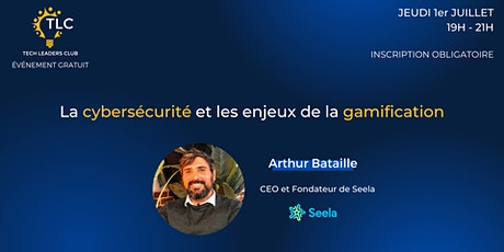TECH LEADERS CLUB // La cybersécurité & les enjeux de la gamification billets