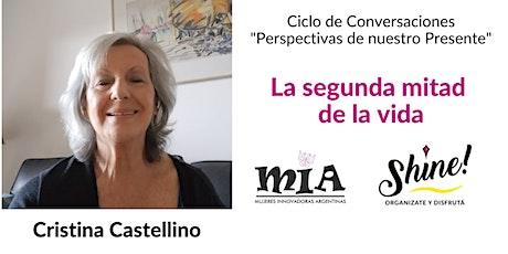 La segunda mitad de la vida - Cristina Castellino boletos