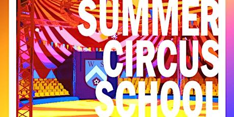 WOLLASTON SUMMER CIRCUS SCHOOL JULY 2021 tickets