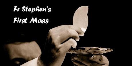 Fr Stephen's First Mass, Sunday 11th July, 11am tickets