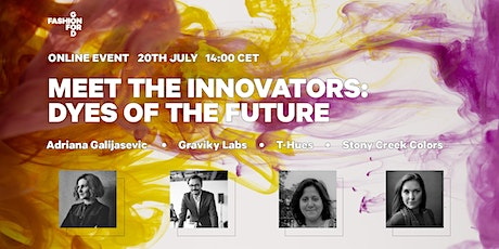 Fashion for Good's Meet the Innovators: Dyes of the Future tickets