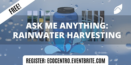 Ask-Me-Anything: Rainwater Harvesting tickets