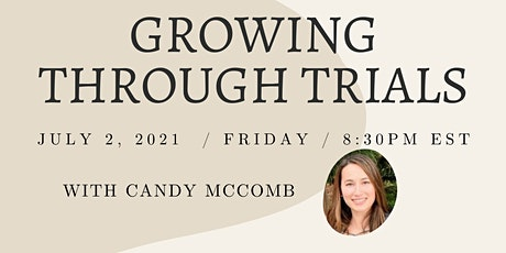 Growing Through Trials With Candy Mccomb tickets